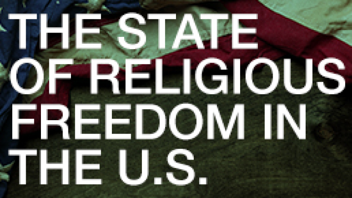 The State of Religious Freedom in the U.S.
